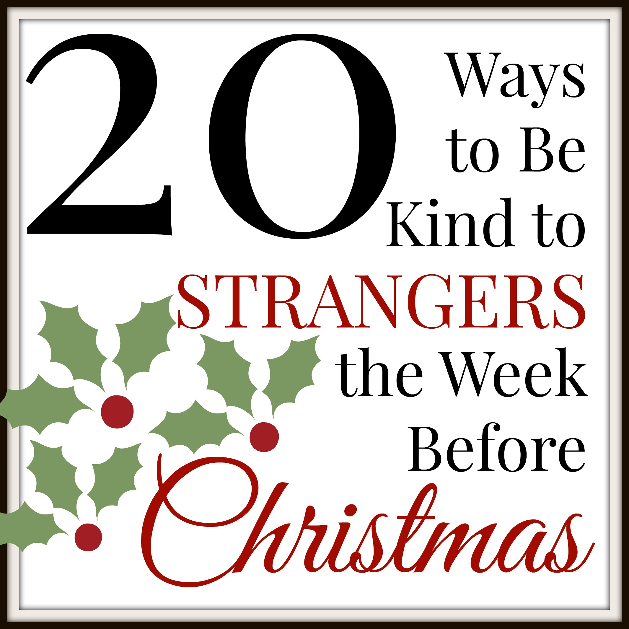 20 Ways to Be Kind to Strangers The Week Before Christmas   The ...