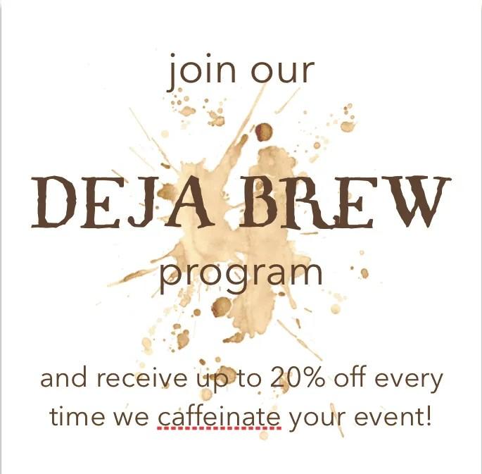 up to 20 percent off deja brew discount program loyalty ad brown - up-to-20-percent-off-deja-brew-discount-program-loyalty-ad-brown - The Funky Brewster Coffee Catering