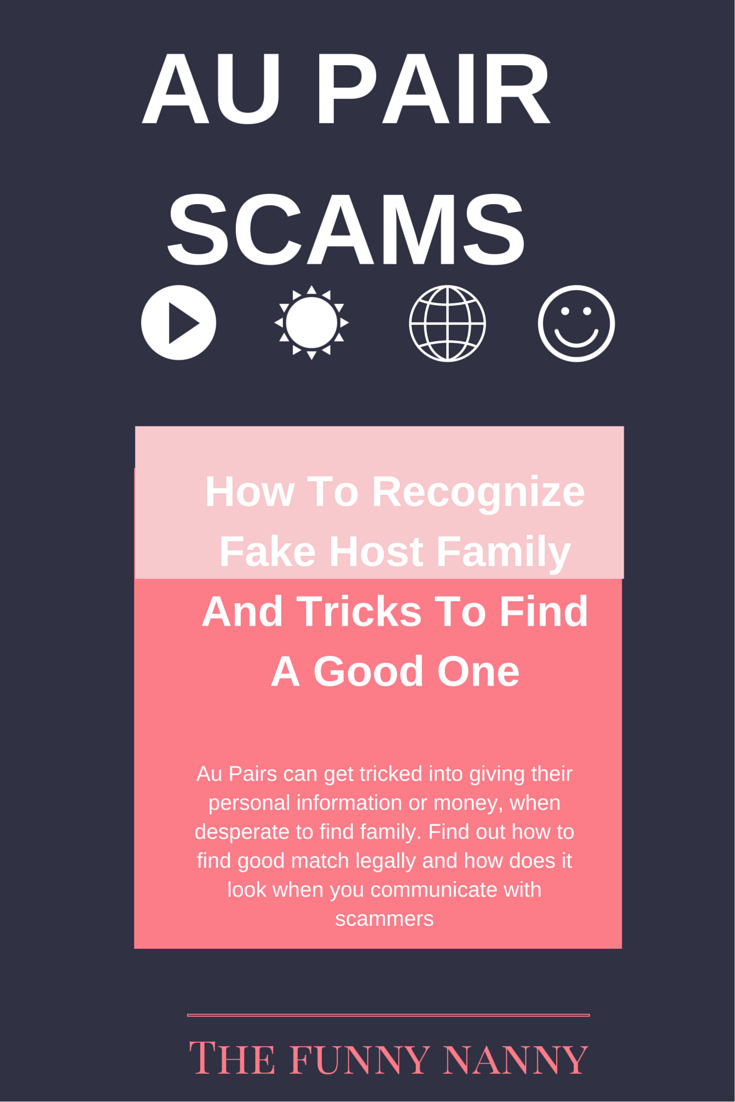 Au pair how to recognize fake host family the funny nanny since i became part of the au pair community many things have changed i remember in 2012 when i came to the us there were no au pair groups that i was spiritdancerdesigns Gallery