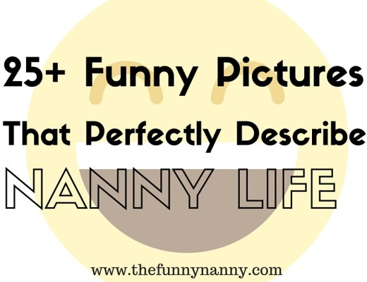 25+ hilarious pictures about nanny life