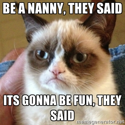 be a nanny, it will be fun they said. Lol! 20+ nanny and babysitter jokes