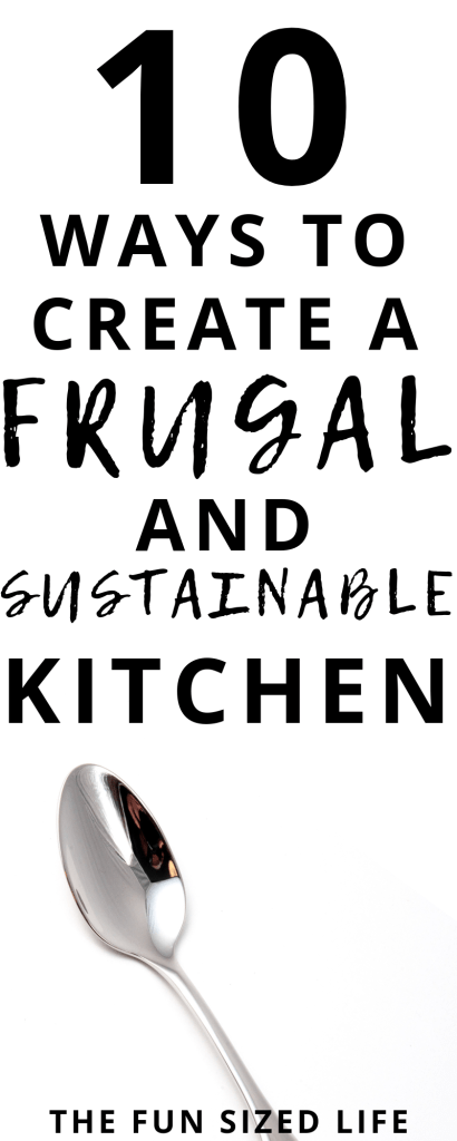 Create a full functioning kitchen that is frugal and more sustainable. These 10 simple changes can create a more frugal kitchen almost overnight. #frugal #sustainable #environmentallyfriendly #frugalkitchen #frugalliving #sustainablekitchen