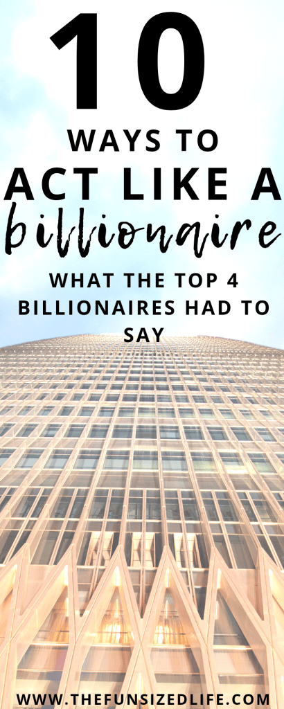 Learning from the best like Bill Gates and Warren Buffett, you can learn to act like a billionaire. Change your life today with the top 10 billionaire tips.
