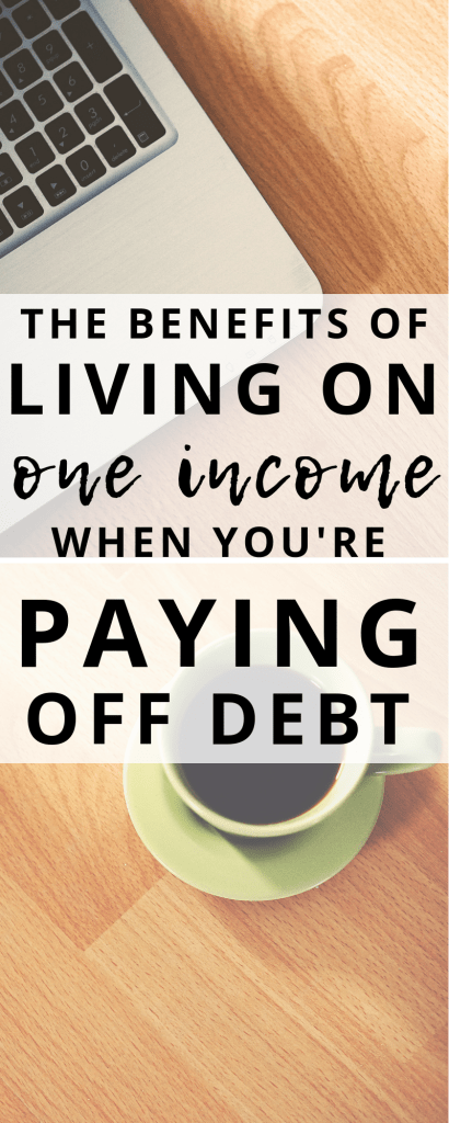 Living on one income can be a scary thought, but there are ways it can benefit you especially when it comes to debt payoff. Check out all the benefits! #debtpayoff #payingoffdebt #oneincome #livingononeincome