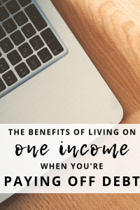 Living on one income can be a scary thought, but there are ways it can benefit you especially when it comes to debt payoff. Check out all the benefits!