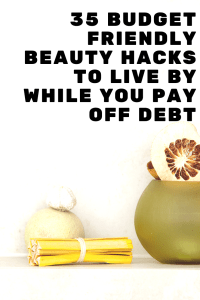 If you are working to pay off debt and need some budget friendly beauty hacks to help you stick to your budget, you don't want to miss these 35 frugal tips! #budgettips #beautyhacks #budgetbeauty #beautyonabudget #budgetfriendly #frugalbeauty