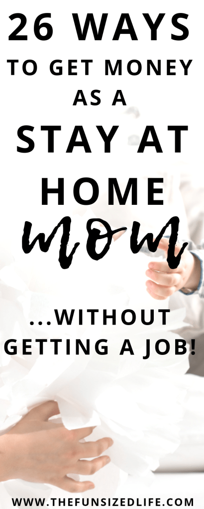 There are so many ways to get money as a stay at home mom without getting a job. Check out this list of 26 different ways! #makemoney #sahm #stayathomemom #stayathomemomjob
