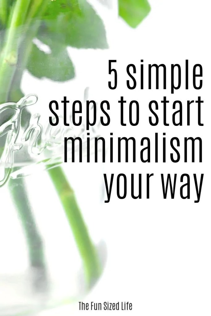 Have you wondered how to start minimalism? Life with less can seem crazy overwhelming. Don't let it trick you. Start minimalism today with these 5 tips.