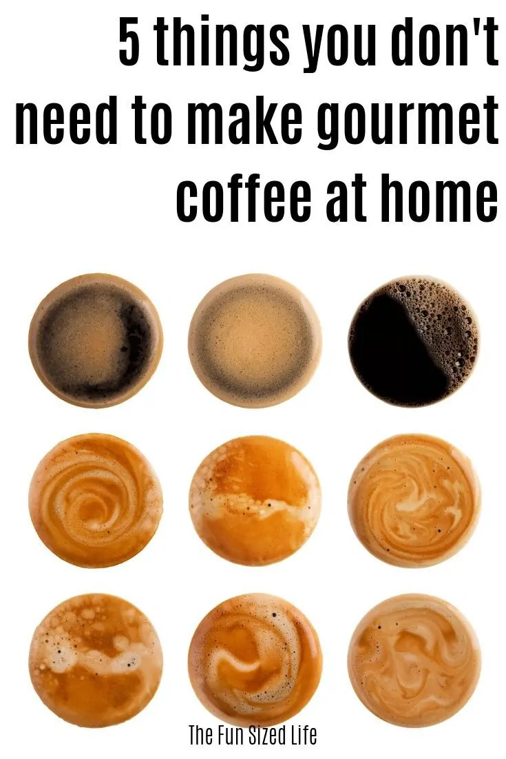 If you think learning to make gourmet coffee at home requires a ton of fancy equipment, think again. Here are 5 tips for 5 things you DON'T need!