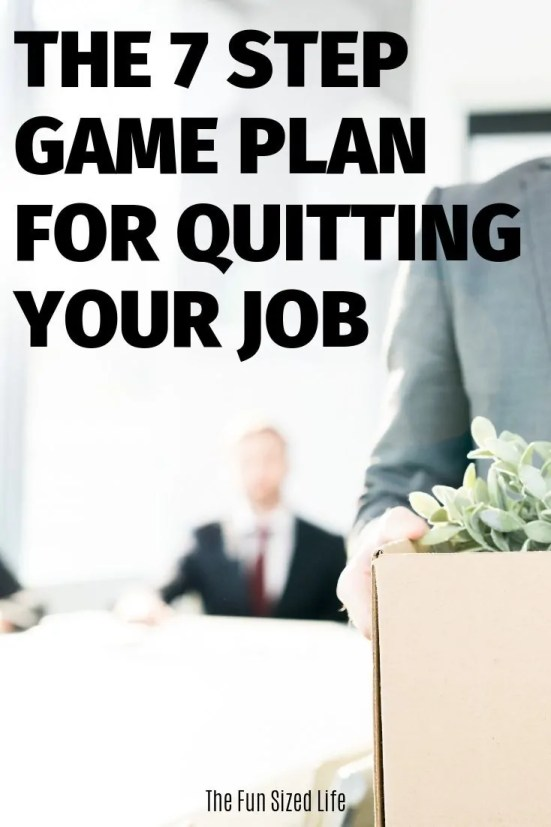 Believe it or not, there is a smart way to quit your job when you have no money or are living paycheck to paycheck. Use these 7 steps to get started!