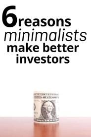 6 Reasons Minimalist Might Make Better Investors