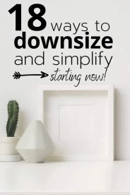 18 ways to downsize and simplify your life