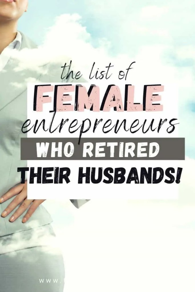 Women Entrepreneurs who Were Able to Retire Their Husbands