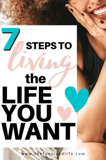 Do you ever feel stuck in a life that someone else planned for you? You're not alone. Use these 7 easy steps to help you live the life YOU want!