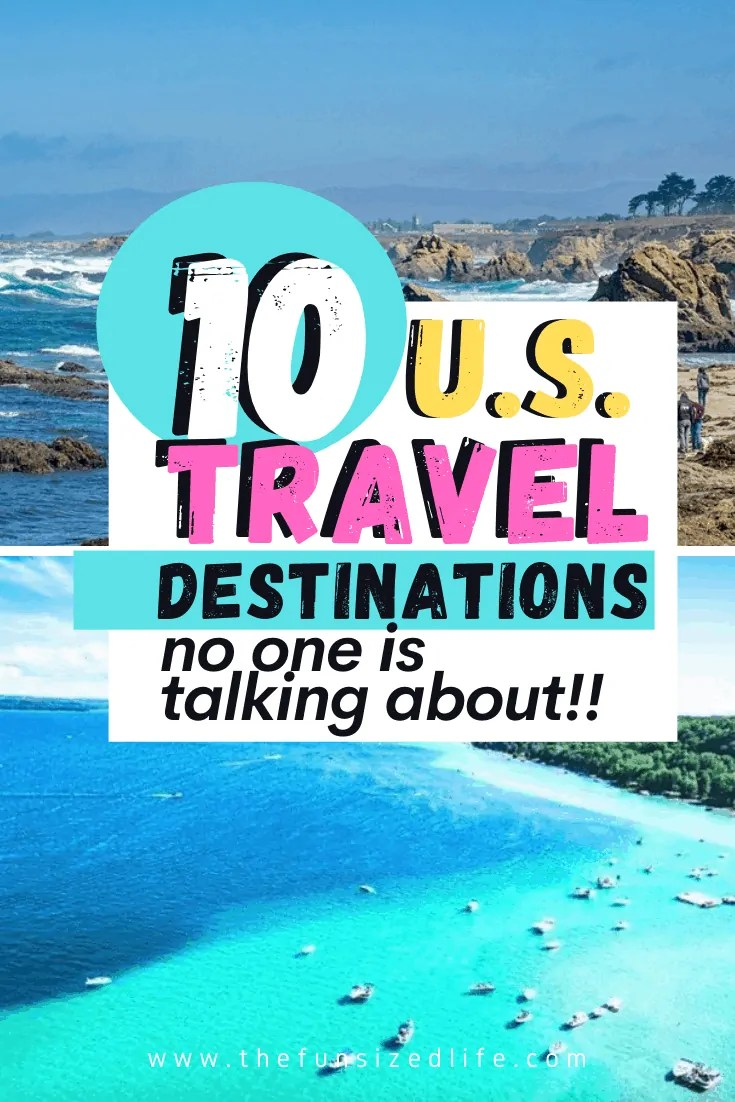 10 US travel destinations that no one is talking about!