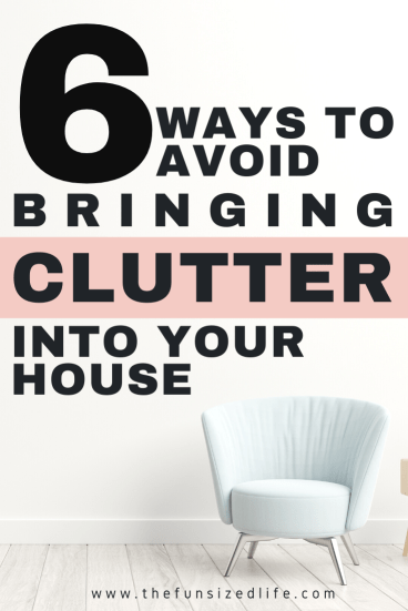 6 ways to avoid bringing clutter into your home