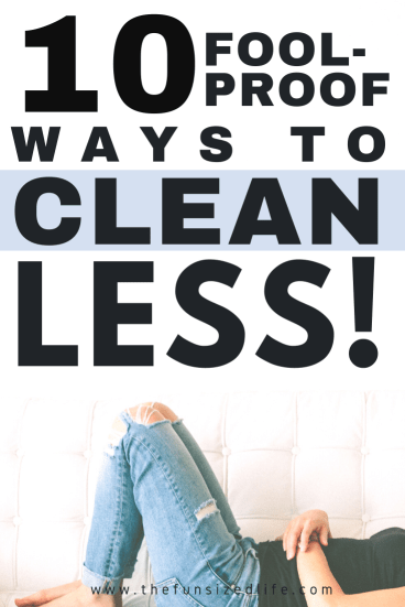 10 Ways to Cut the Time You Spend Cleaning in Half