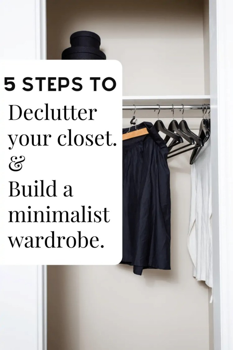 If you are looking to declutter your closet and build a more minimalist wardrobe, here are the simple 5 steps you need!