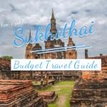 Sukhothai Budget Travel Guide