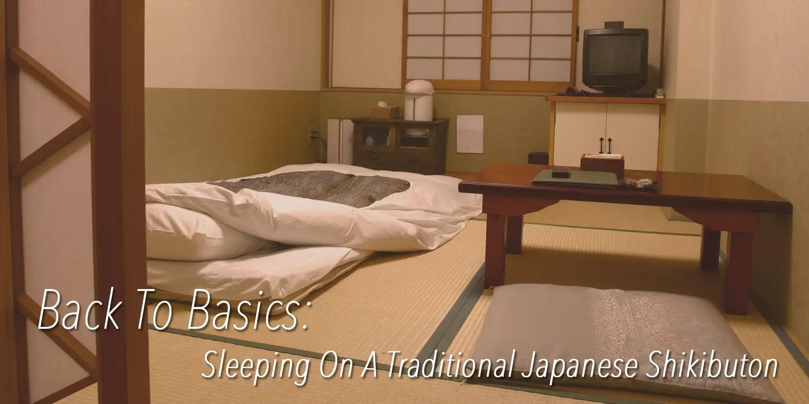 Blog  Back To Basics Sleeping On A Traditional Japanese Shikibuton