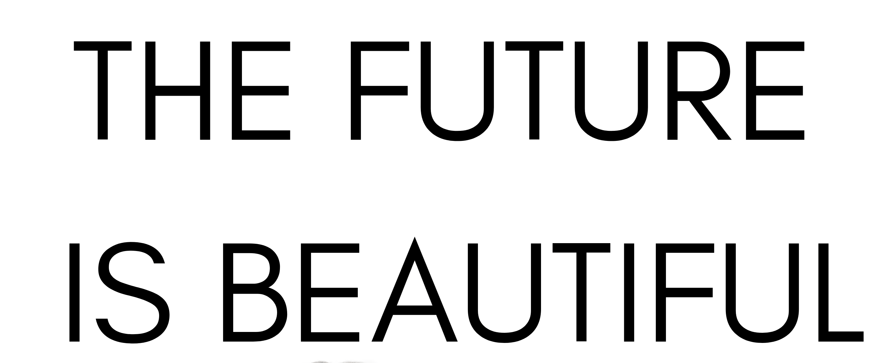 The Future Is Beautiful