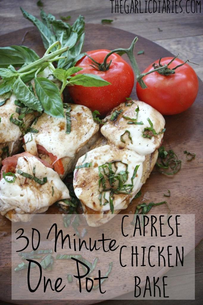 30 Minute One Pot Chicken Caprese Bake