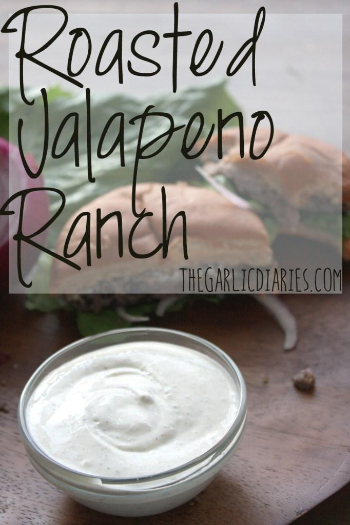 Roasted Jalapeno Ranch -- TheGarlicDiaires.com
