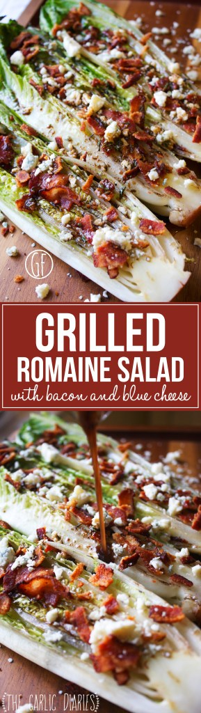 Grilled Romaine Salad with Bacon and Blue Cheese -- TheGarlicDiaries.com