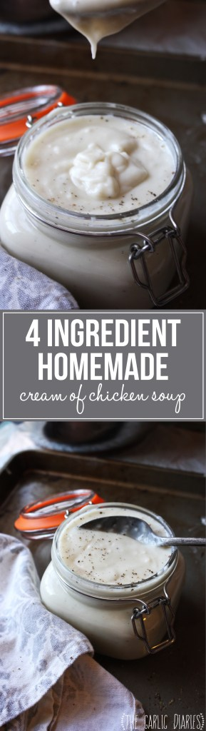 4 Ingredient, Homemade Cream of Chicken Soup - Throw away those cans that are chock full of preservatives and make this super simple and quick version at home! -- TheGarlicDiaries.com