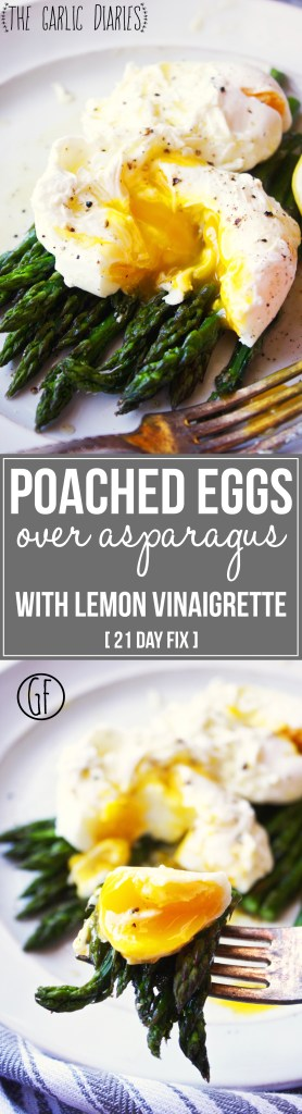 Poached Eggs over Roasted Asparagus with Lemon Vinaigrette [21 Day Fix] - The perfect combination of flavors and textures! Rich eggs, hearty asparagus, and tangy lemon vinaigrette. It's also SO easy to make! #glutenfree TheGarlicDiaries.com