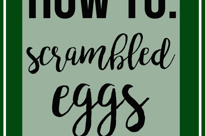 How To: Scrambled Eggs