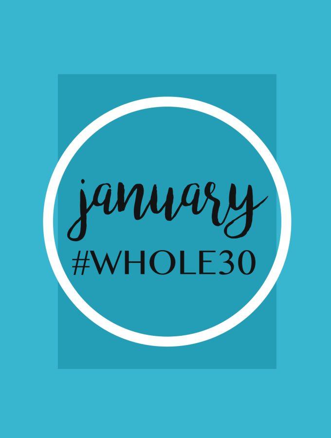 January Whole 30 - TheGarlicDiaries.com