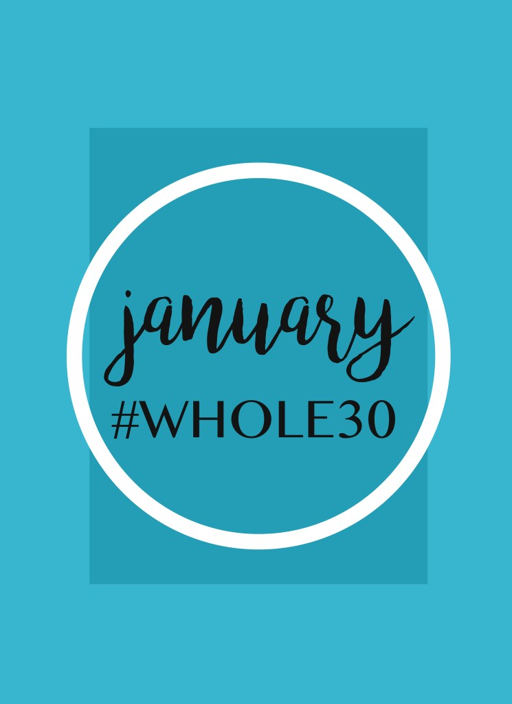 January Whole 30 - TheGarlicDiaries.com