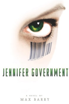 Max Barry's Jennifer Government