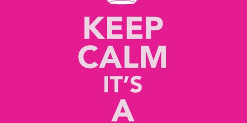 Keep Calm It's A Girl