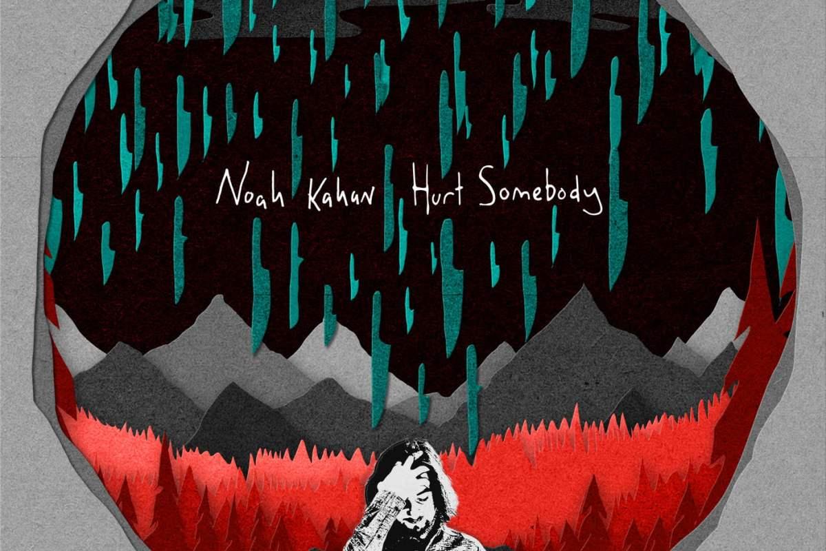 Noah Kahan's Hurt Somebody