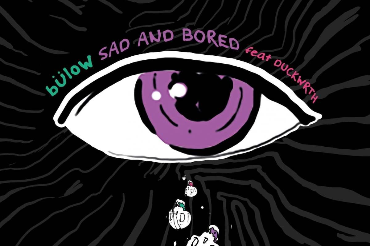 Bulow's Sad and Bored