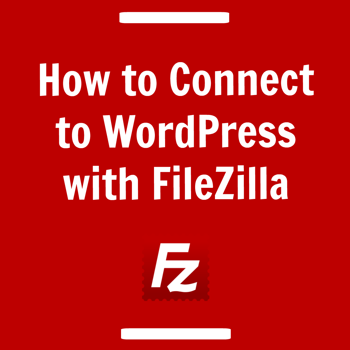How to Connect to WordPress with FTP SFTP Filezilla