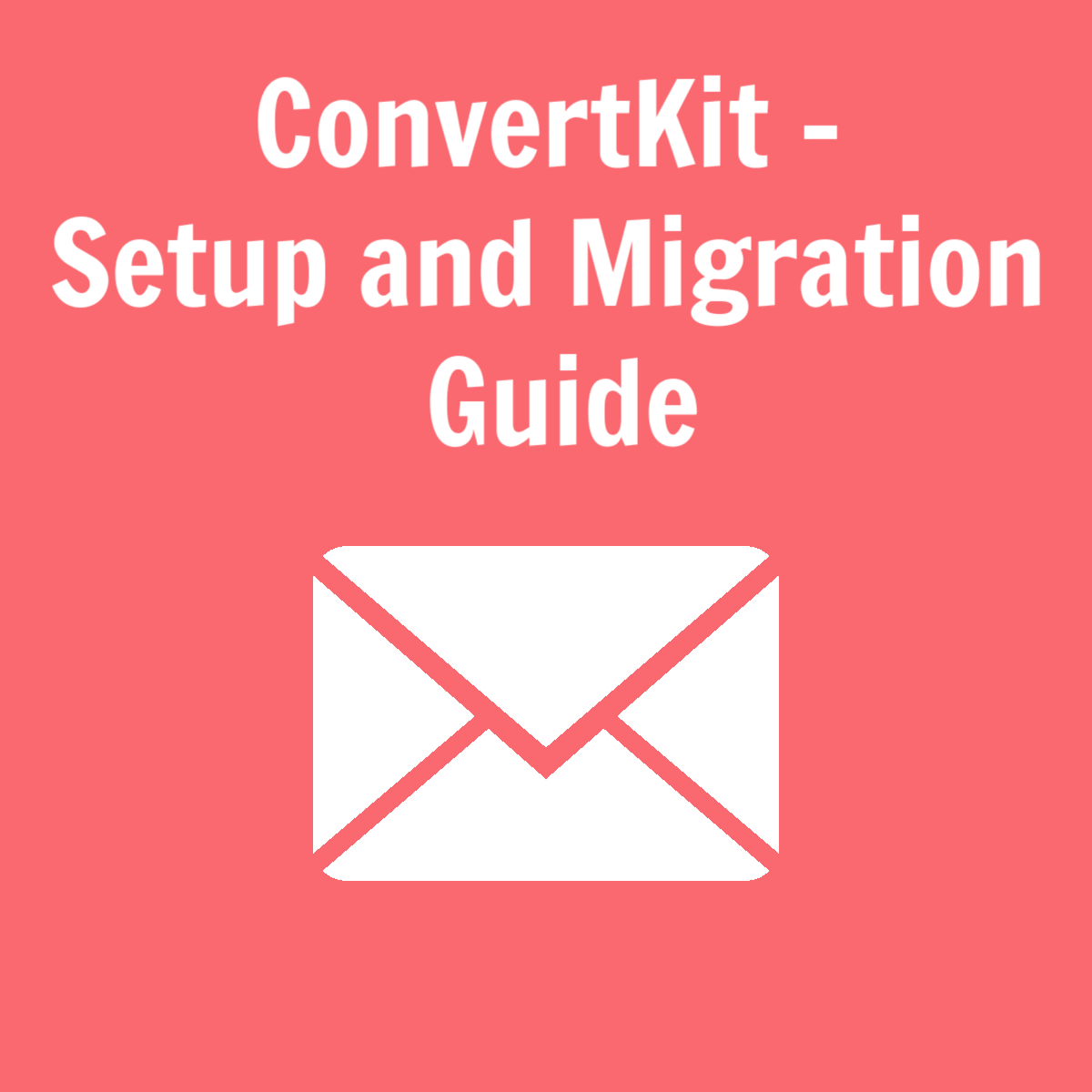 convertkit setup and migration guide featured image