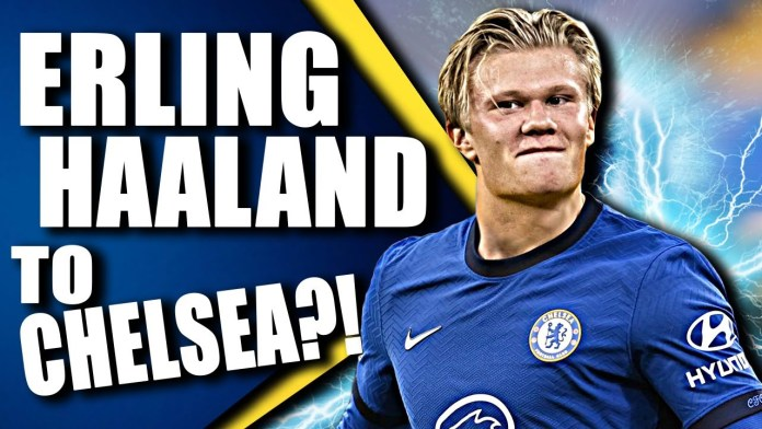 BREAKING: Erling Haaland Agrees Personal Terms With Chelsea