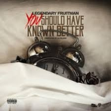 Legendary Fruitman releases new single, 'You Should Have Known Better'