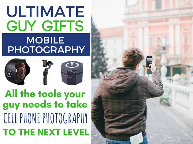 Ultimate Guy Gifts: Mobile Photography Gift Ideas