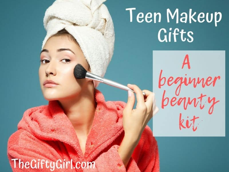 Teen Makeup Gifts the best makeup gifts for teenage girls