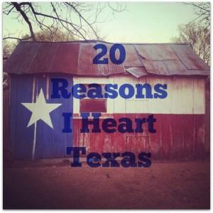 20 Reasons I Heart Texas
