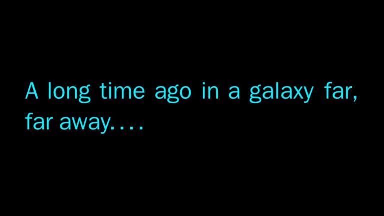 tanto tempo fa, in una galassia lontana lontana - Star Wars