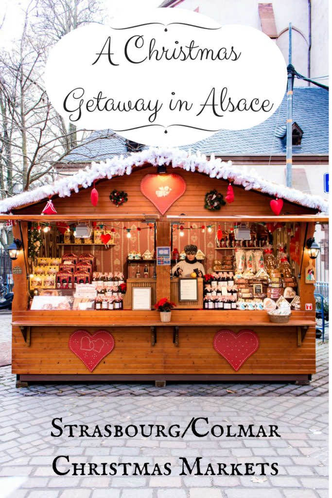 A Christmas Getaway in Alsace (Strasbourg Christmas Markets)
