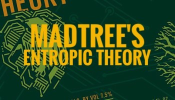 MadTree's Entropic Theory - Beer Tasting Notes from the