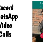 How To Record Video Call On Messenger – WhatsApp Call Recorder
