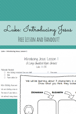 Luke: Introducing Jesus – A Free Lesson and Handout!