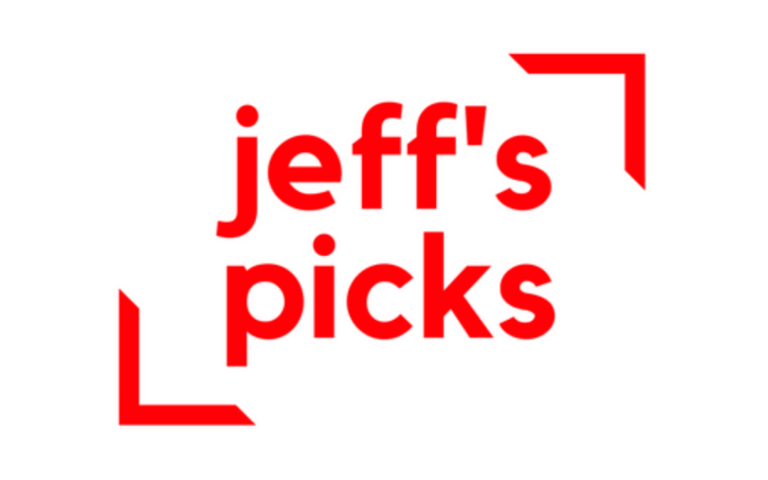 Jeff's Picks of the Week for May 12, 2021